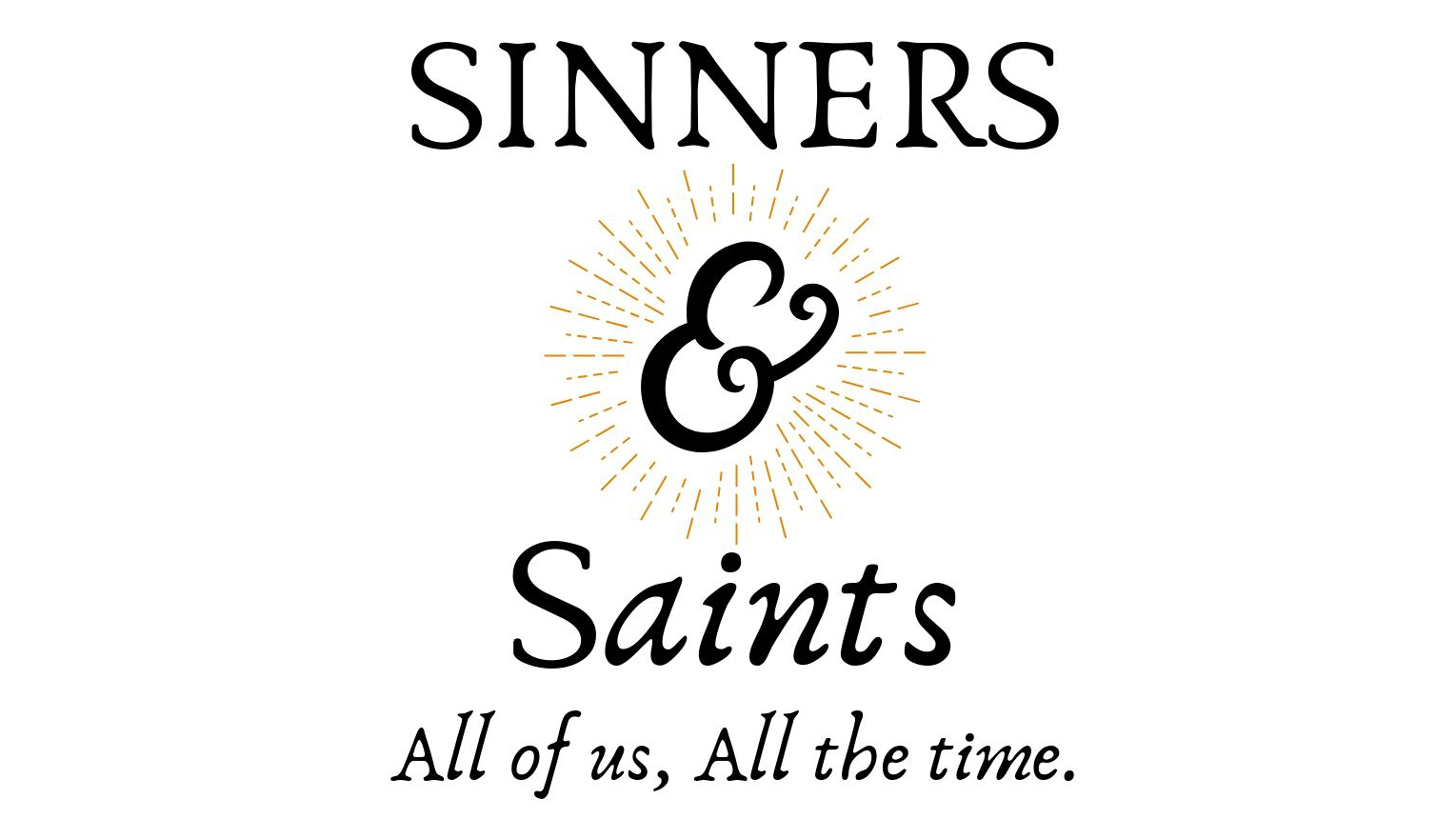 Sinners & Saints: Week 4