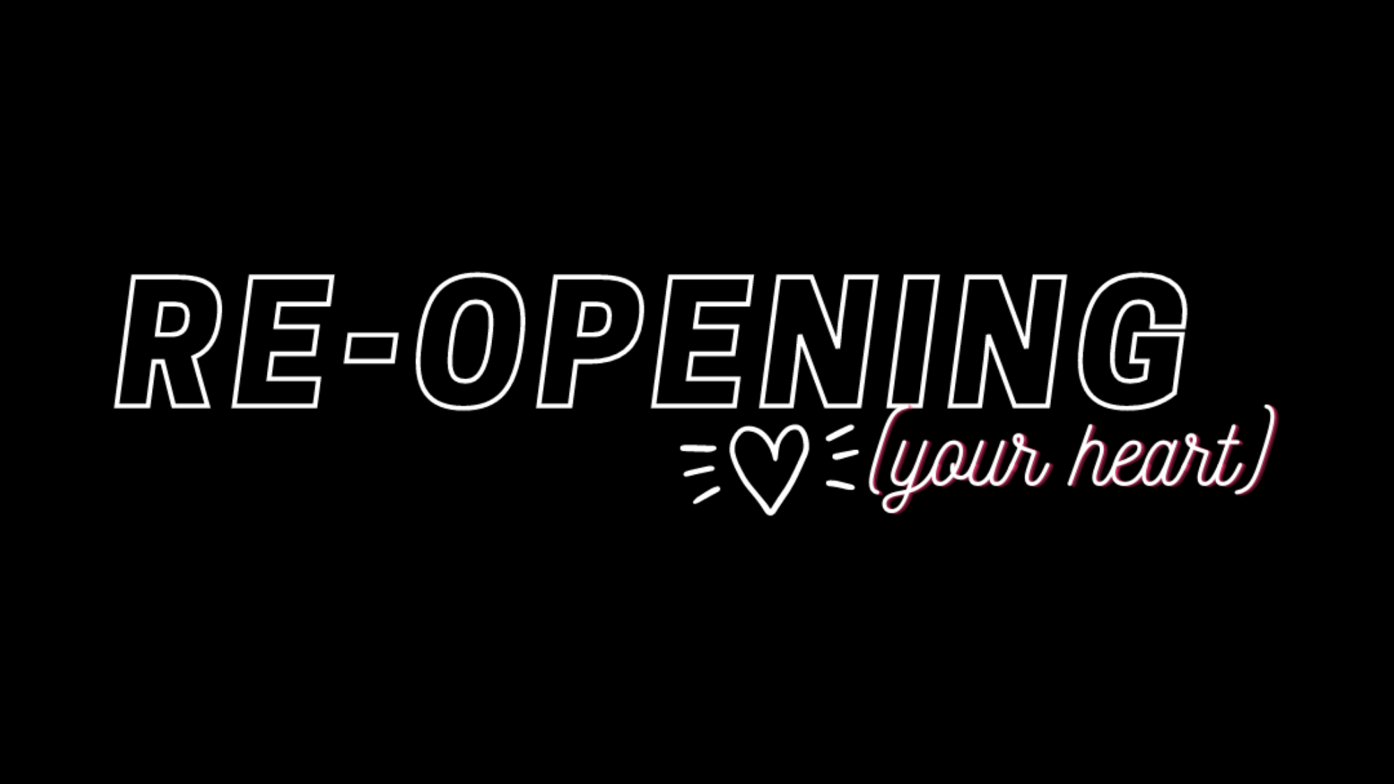 Reopening (Your Heart): Series