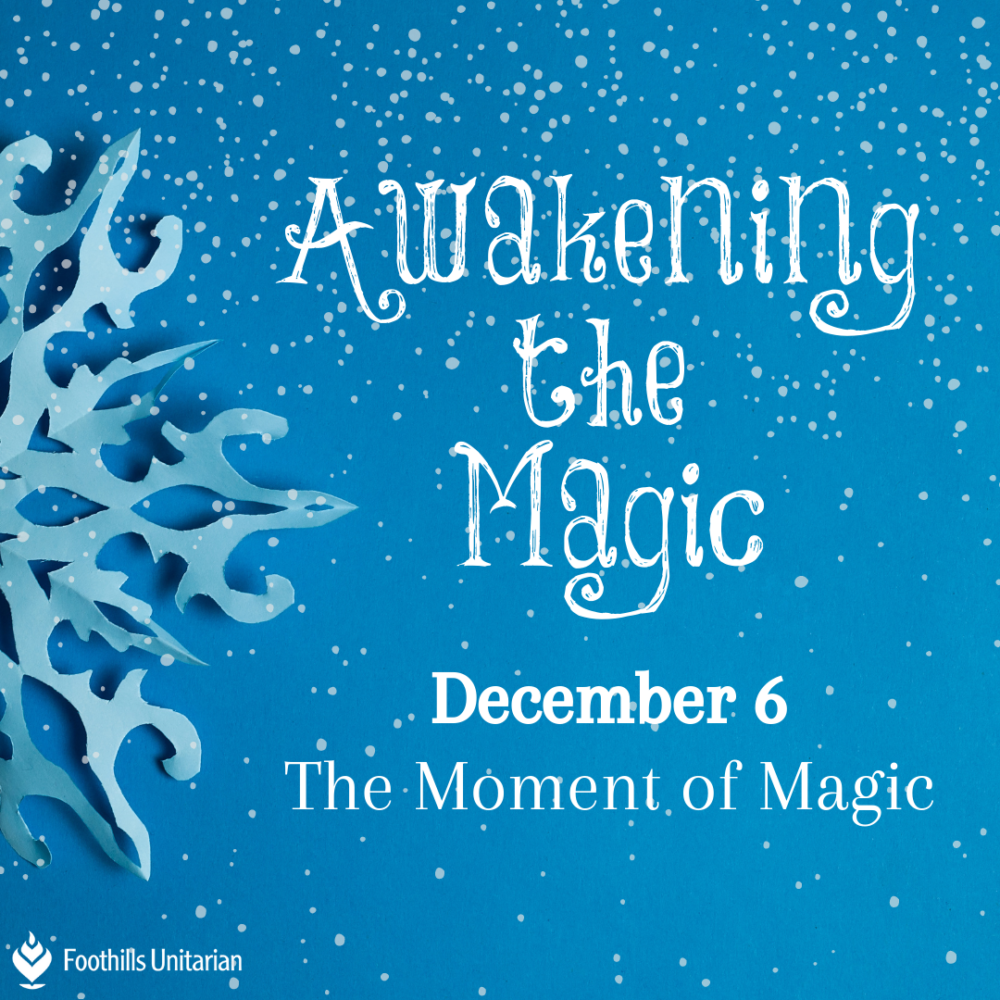 Reading | This is the Moment of Magic by Victoria Safford | December 6, 2020 Image
