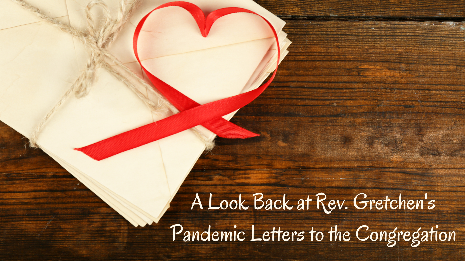 A Look Back at Rev. Gretchen's Pandemic Letters to the Congregation