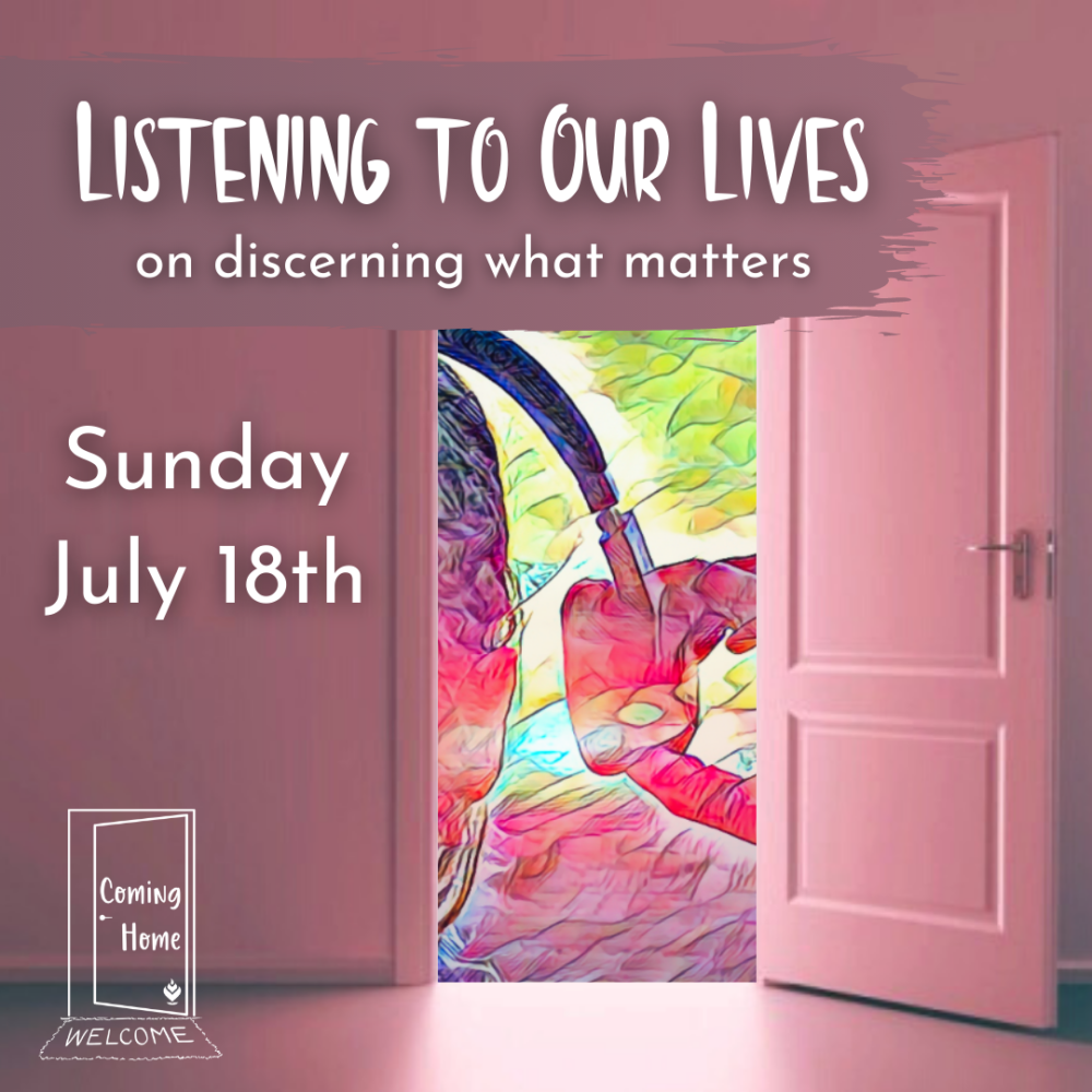 Listening to Our Lives | Rev. Sean Neil-Barron | July 18, 2021