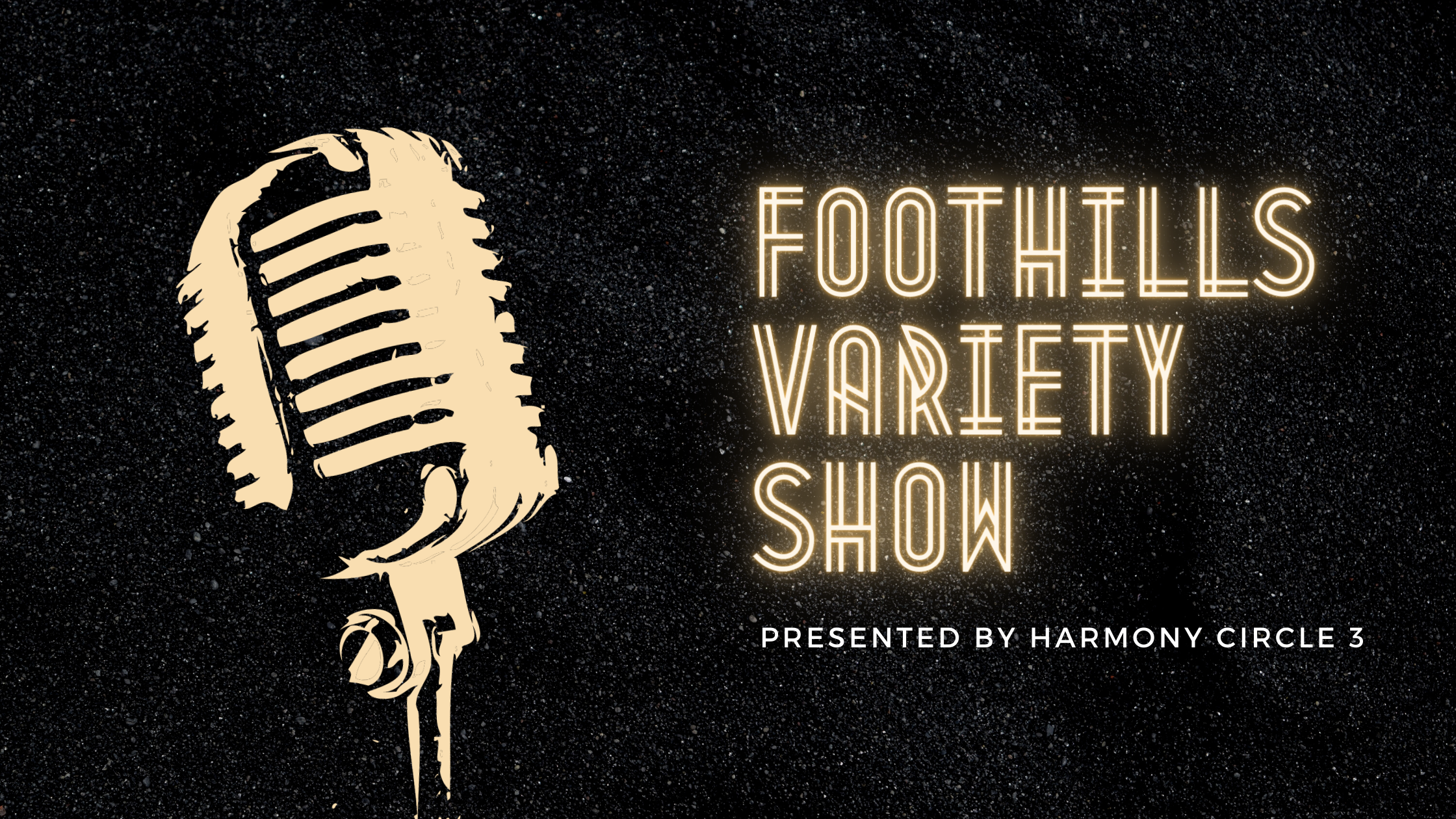Foothills Variety Show!