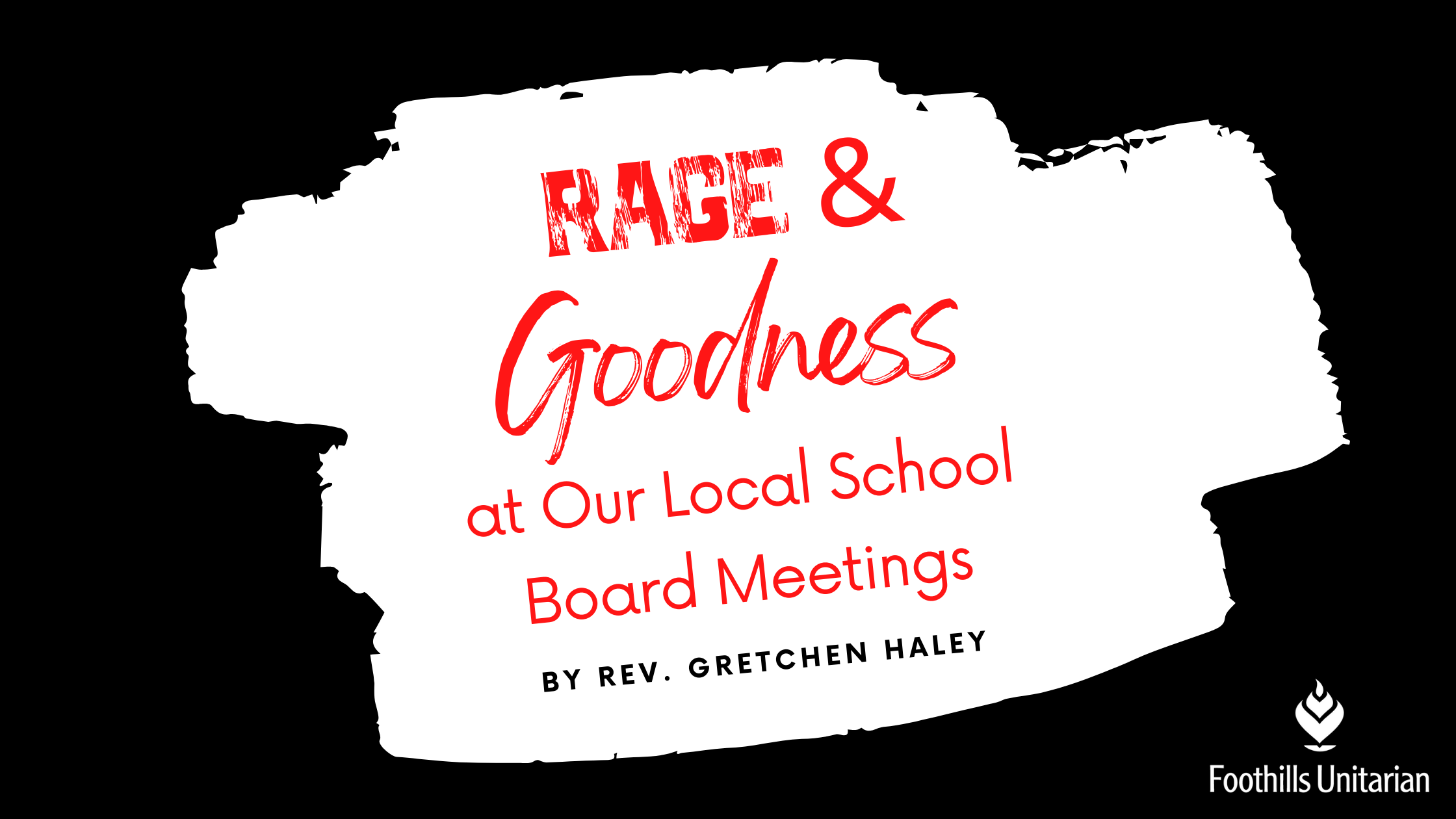 Rage & Goodness at Our Local School Board Meetings