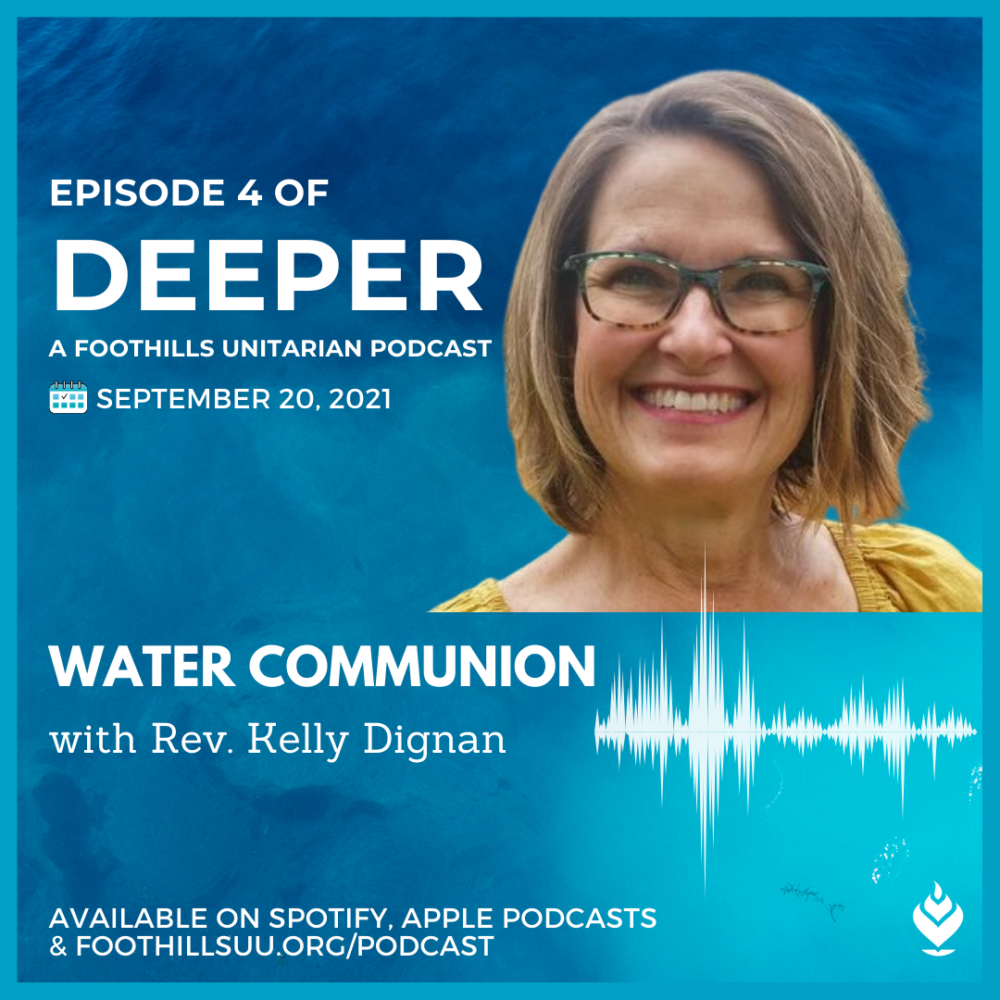 Deeper Episode Four: The Evolution of Water Communion with Rev. Kelly Dignan Image