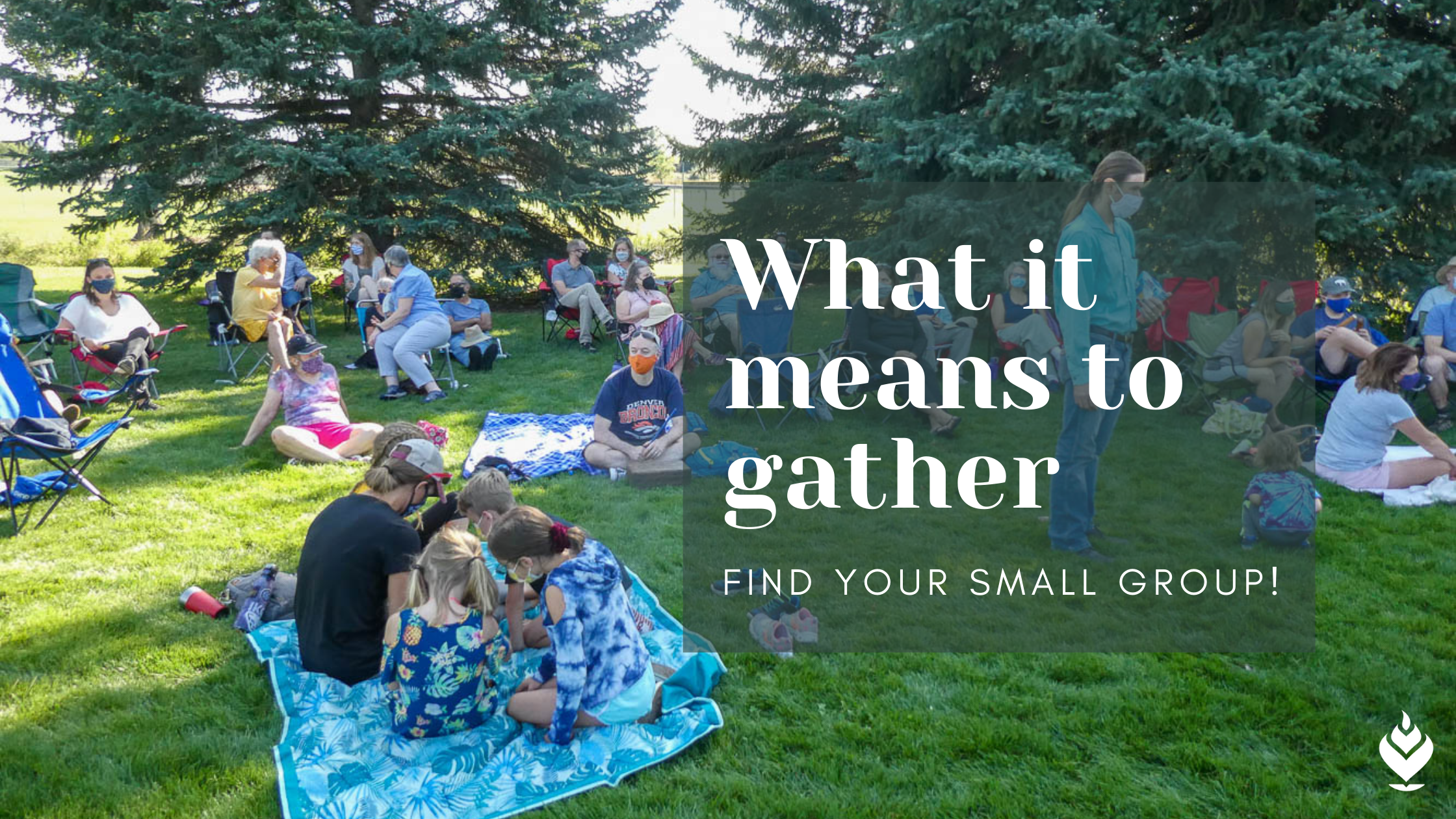 What it means to gather (Find your small group!)