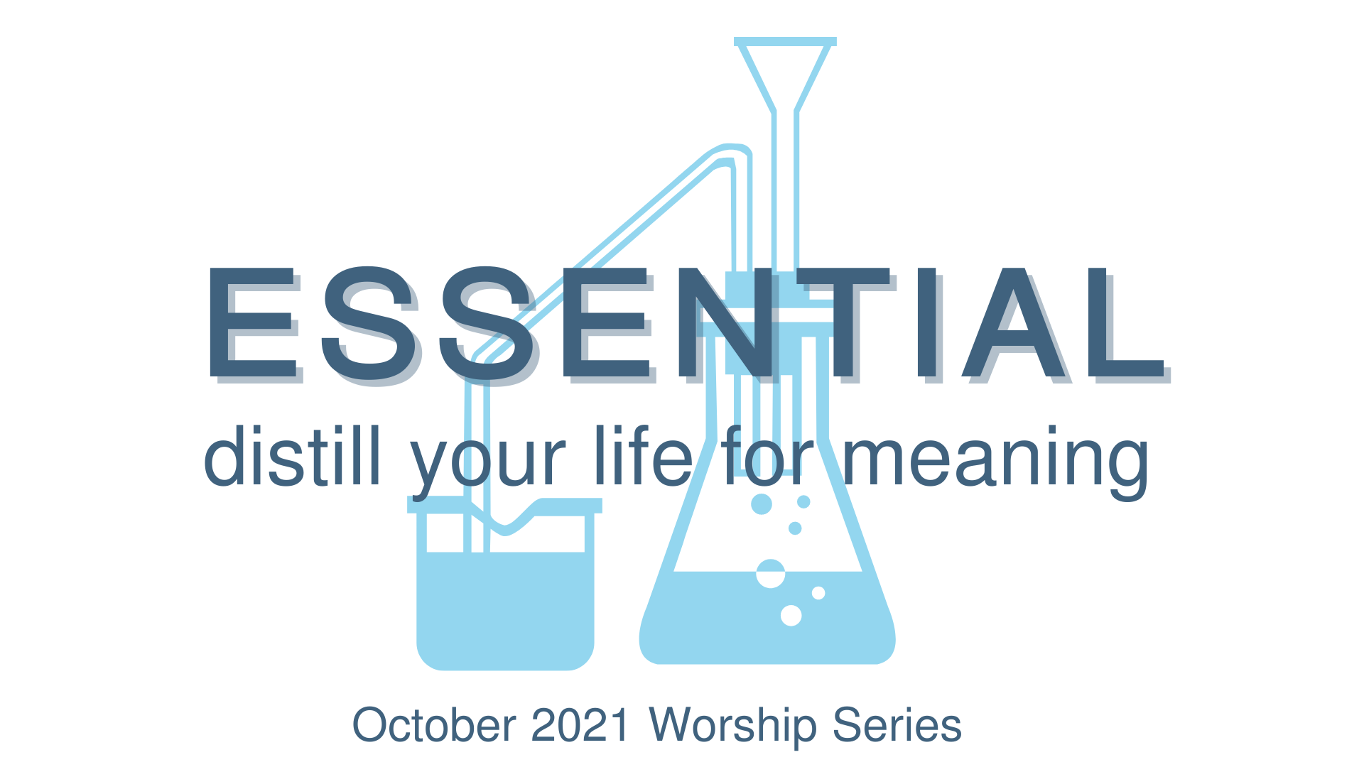 Join Us for Essential – Our October 2021 Worship Series!